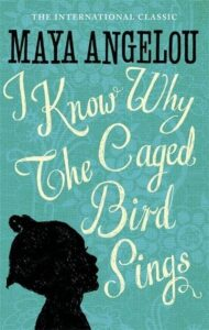 Book cover of I Know Why the Caged Bird Sings
